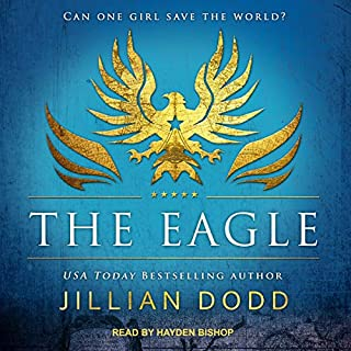 The Eagle     Spy Girl Series, Book 2              Written by:                                                                                                                                 Jillian Dodd                               Narrated by:                                                                                                                                 Hayden Bishop                      Length: 5 hrs and 47 mins     1 rating     Overall 5.0