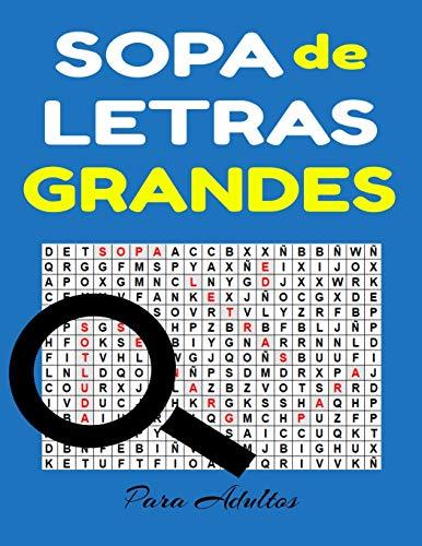 Sopa de Letras Grandes Para Adultos: Busqueda de Palabras en Espanol - Spanish Word Search for Adults Large Print - 100 Rompecabezas
