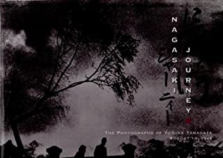 Nagasaki Journey: The Photographs of Yosuke Yamahata August 10, 1945