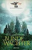 FAAR - Das versinkende Königreich: Blinde Wächter (Band 2): Fantasyroman