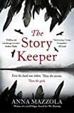 The Story Keeper: A twisty, atmospheric story of folk tales, family secrets and disappearances - Anna Mazzola