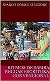 Ritmos de Samba Reggae escritura convencional: Ritmo Seja Franco