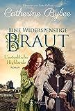 Eine widerspenstige Braut (Unsterbliche Highlands 1) von Bybee, Catherine