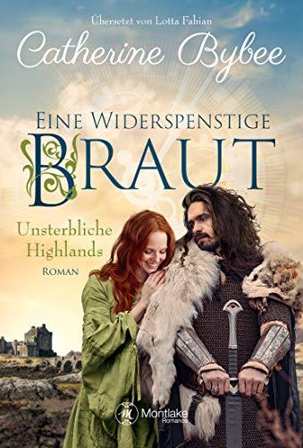 Buchseite und Rezensionen zu 'Eine widerspenstige Braut (Unsterbliche Highlands 1)' von Bybee, Catherine