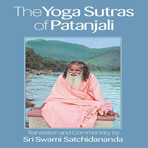 The Yoga Sutras Of Patanjali By Sri Swami Satchidananda Audiobook Audible Com