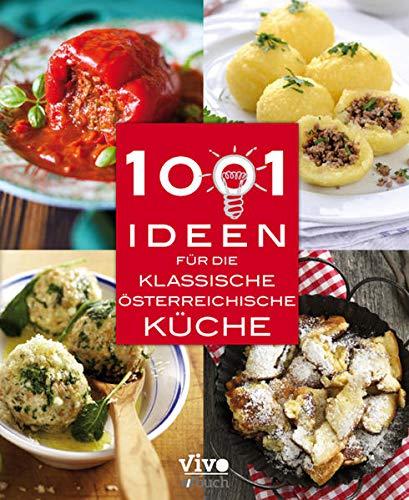 1001 Ideen für die klassische Östereichische Küche: Österreichische Küche