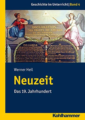 Neuzeit: Das 19. Jahrhundert (Geschichte im Unterricht, Band 4)