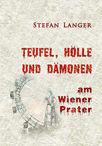 Teufel, Hölle und Dämonen am Wiener Prater