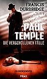 Paul Temple – Die verschollenen Fälle: 20 Kurzgeschichten - Francis Durbridge
