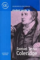 Student Guide to Samuel Taylor Coleridge (Student guide series) by Andrew Keanie(2002-12-01)