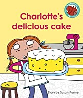 Charlotte's delicious cake (Red Squirrel Phonics Level 7)