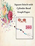 Square Stitch with Cylinder Bead Graph Paper: beading ideas sketchbook /practicing your beads design templates using this beadwork graph ... professionals beaders artists (men & women)