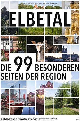 Elbetal: Die 99 besonderen Seiten der Region