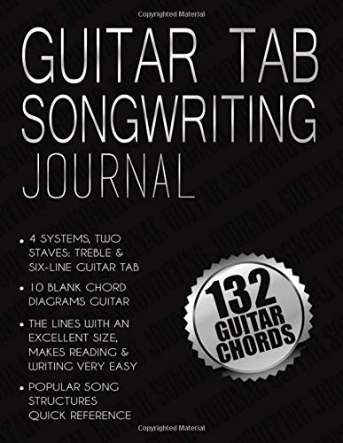 Guitar Tab Songwriting Journal: 132 guitar chords, 8.5x11, Manuscripts Papers For Composers & Arrangers, Blank Sheet Composition Notebook, Lyrics ... Tab Fret Diagrams, song writing journal lined