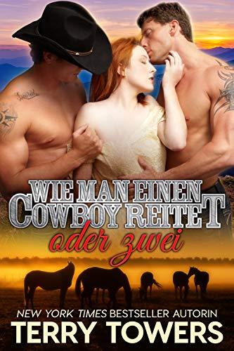 Wie man einen Cowboy reitet… oder zwei: Cowboy Ménage-à-trois