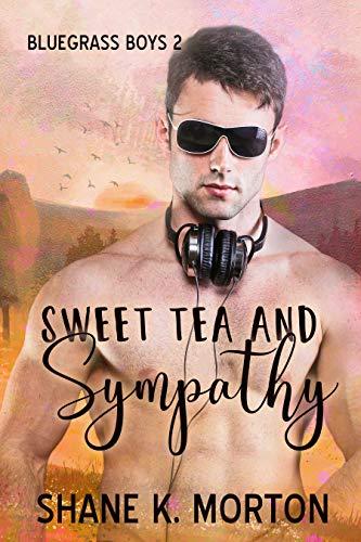 Sweet Tea and Sympathy (Bluegrass Boys Book 2)