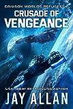 Crusade of Vengeance (Crimson Worlds Refugees Book 6)