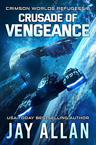 Crusade of Vengeance Crimson Worlds Refugees Book 6