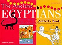 The Ancient Egyptians (British Museum Activity Books)