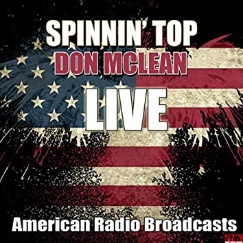 Spinnin' Top (Live)