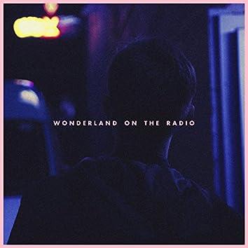 Wonderland On The Radio
