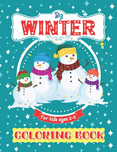 Big Winter Coloring Book For Kids Ages 2-5: Great Gift for Girls, Boys. Baby Coloring Book 1 year, 12 months, 18 months. Cute pe