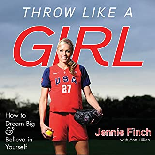 Throw like a Girl: How to Dream Big & Believe in Yourself                   Written by:                                                                                                                                 Jennie Finch,                                                                                        Ann Killion                               Narrated by:                                                                                                                                 Chloe Cannon                      Length: 5 hrs and 32 mins     Not rated yet     Overall 0.0