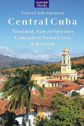 Central Cuba: Trinidad, Sancti Spiritus, Santa Clara, Camagüey & Beyond (Travel Adventures) (English Edition)