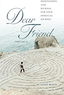 Dear Friend Volume - II: Meditations and Journal for Your Spiritual Journey (Volume 2)