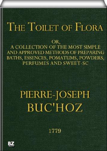 The Toilet of Flora - Kindle edition by Buc'hoz, Pierre-Joseph. Religion &  Spirituality Kindle eBooks @ Amazon.com.