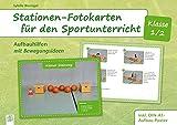 Stationen-Fotokarten für den Sportunterricht - Klasse 1/2: Aufbauhilfen mit Bewegungsideen, inkl. DIN-A0-Aufbauposter - Sybille Bierögel