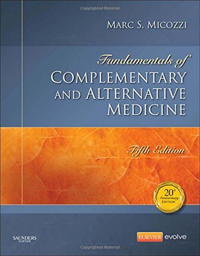Fundamentals of Complementary and Alternative Medicine, 5e (Fundamentals of Complementary and Integrative Medicine) by Micozzi MD PhD, Marc S. (2015) Hardcover