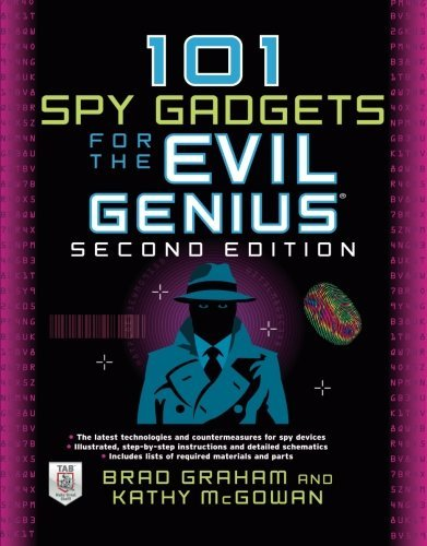 101 Spy Gadgets for the Evil Genius 2/E by Brad Graham (2011-10-21)