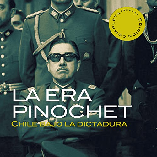 La era Pinochet [The Pinochet Era] audiobook cover art