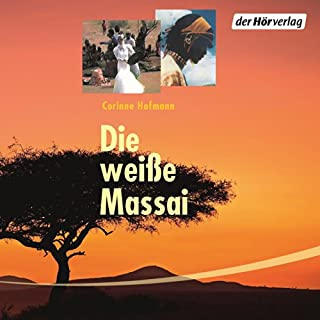Die weiße Massai                   Autor:                                                                                                                                 Corinne Hofmann                               Sprecher:                                                                                                                                 Eva Gosciejewicz                      Spieldauer: 12 Std. und 54 Min.     132 Bewertungen     Gesamt 4,5