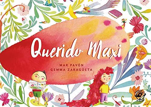 Querido Maxi: Libro infantil para niños de 3 a 6 años: Ternura, magia y creatividad: 5 (Álbumes ilustrados - creatividad y amor por la lectura)