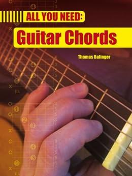 All you need: Guitar Chords by [Thomas Balinger]