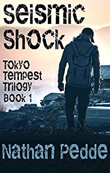 Seismic Shock (Tokyo Tempest Trilogy Book 1) by [Nathan Pedde]