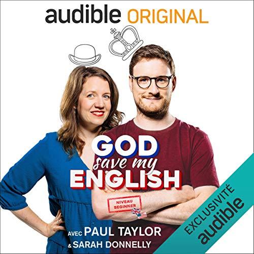 God Save my English Beginner : avec Paul Taylor & Sarah Donnelly. Série complète cover art