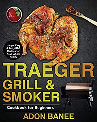 Traeger Grill & Smoker Cookbook for Beginners