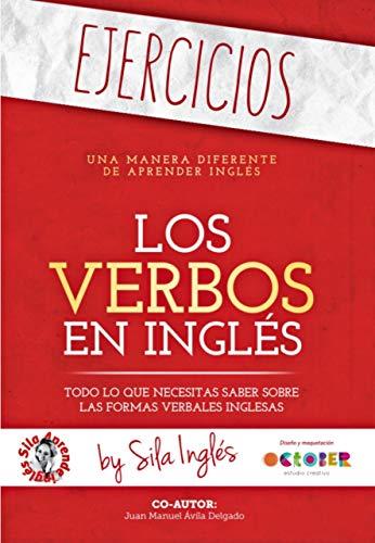 LOS VERBOS EN INGLÉS 'EJERCICIOS': Los ejercicios que necesitas para practicar los verbos en inglés ('workbook')