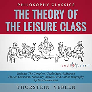 The Theory of the Leisure Class                   By:                                                                                                                                 Israel Bouseman,                                                                                        Thorstein Veblen                               Narrated by:                                                                                                                                 Jason Leikam                      Length: 12 hrs and 12 mins     1 rating     Overall 4.0