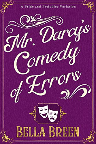 Mr. Darcy's Comedy of Errors: A Pri…