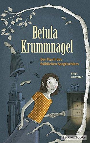 Betula Krummnagel: Der Fluch des fröhlichen Sargtischlers