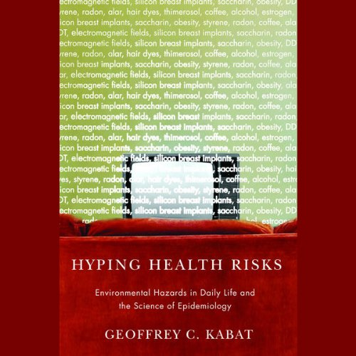Hyping Health Risks     Environmental Hazards in Daily Life and the Science of Epidemiology              By:                                                                                                                                 Geoffrey C. Kabat                               Narrated by:                                                                                                                                 David Henry                      Length: 9 hrs and 7 mins     1 rating     Overall 4.0
