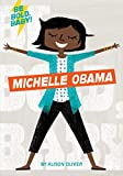 Be Bold, Baby: Michelle Obama (English Edition)