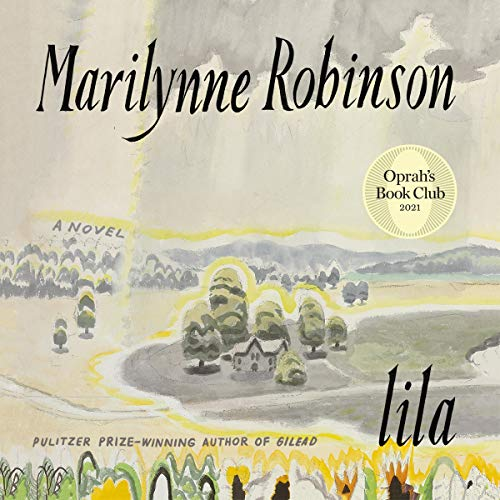 Lila (Oprah's Book Club) Audiobook By Marilynne Robinson cover art