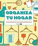 Organiza tu hogar. Guía básica de las tareas domesticas