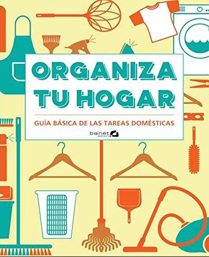 Organiza tu hogar. Guía básica tareas