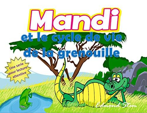 Mandi et le cycle de vie de la grenouille: Une serie pour lecture attentive